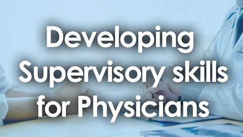 Developing Supervisory Skills For Physicians