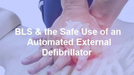 BLS and the Safe Use of an Automated External Defibrillator