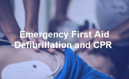 Emergency First Aid, Defibrillation and CPR