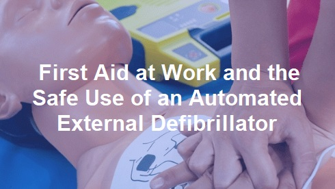 First Aid at Work and the Safe Use of an Automated External Defibrillator – Bactmed